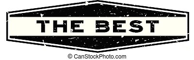 Grunge black the best word hexagon rubber seal stamp on white background