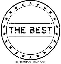 Grunge black the best word round rubber seal stamp on white background
