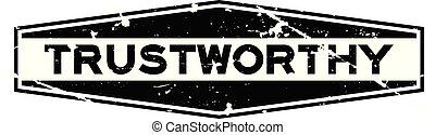 Grunge black trustworthy word hexagon rubber seal stamp on white background