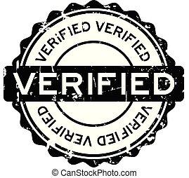 Grunge black verified round rubber seal stamp
