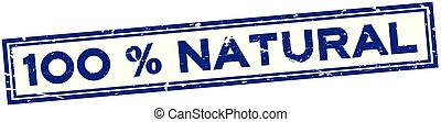 Grunge blue 100 percent natural word square rubber seal stamp on white background