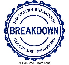 Grunge blue breakdown word round rubber seal stamp on white background