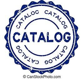 Grunge blue catalog word round rubber seal stamp on white background