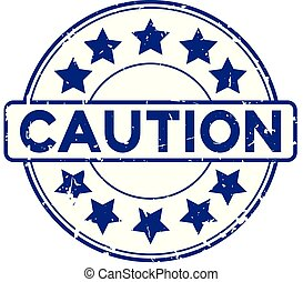Grunge blue caution word round with star icon rubber seal stamp on white background