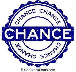 Grunge blue chance word round rubber seal stamp on white background