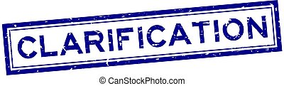 Grunge blue clarification word square rubber seal stamp on white background