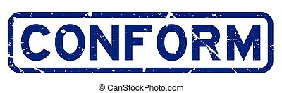 Grunge blue conform word square rubber seal stamp on white background