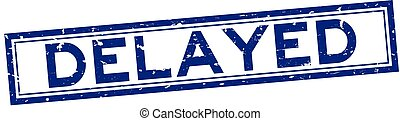 Grunge blue delayed word square rubber seal stamp on white background