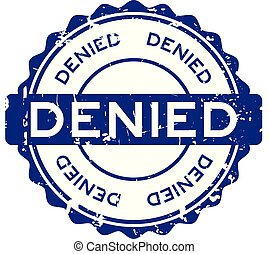 Grunge blue denied wording round rubber seal stamp on white background