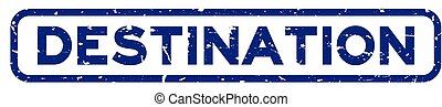 Grunge blue destination word square rubber seal stamp on white background