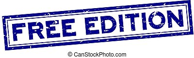 Grunge blue free edition word square rubber seal stamp on white background
