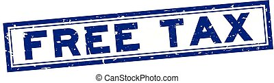 Grunge blue free tax word square rubber seal stamp on white background