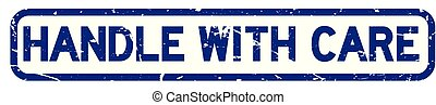 Grunge blue handle with care square rubber seal stamp on white background