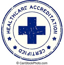 Grunge blue healthcare accreditation round rubber seal stamp...