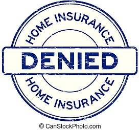 Grunge blue home insurance denied round rubber seal stamp