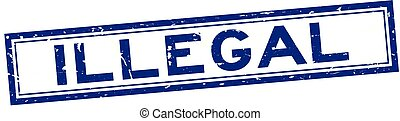 Grunge blue illegal word square rubber seal stamp on white background