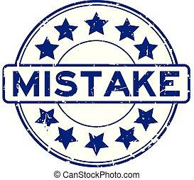 Grunge blue mistake word round rubber seal stamp on white...