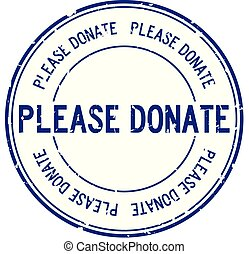 Grunge blue please donate word round rubber seal stamp on white background
