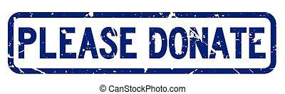 Grunge blue please donate wording square rubber seal stamp on white background