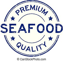 Grunge blue premium quality seafood round rubber seal stamp on white background