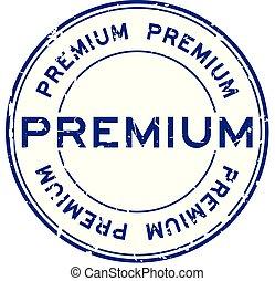 Grunge blue premium round rubber seal stamp on white background