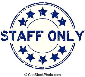 Grunge blue staff only with star icon round rubber seal stamp on white background