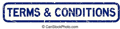 Grunge blue terms and conditions square rubber seal stamp on white background