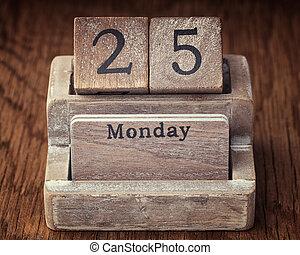 Grunge calendar showing Monday the twenty fifth