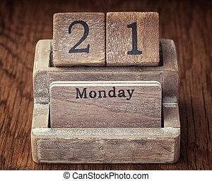 Grunge calendar showing Monday the twenty first