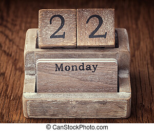 Grunge calendar showing Monday the twenty second