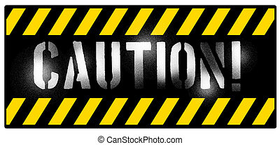 caution - Grunge caution sign with yellow stripes