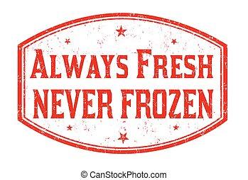 grunge, congelato, always, mai, bollo gomma, fresco