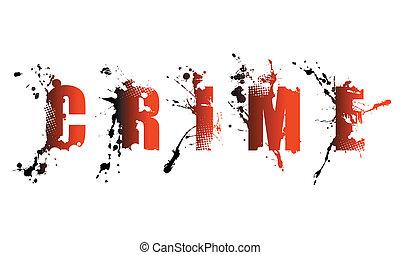 grunge crime word on white background