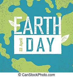 """Grunge Earth Day Logo.  """"Earth day, 22 April"""". Earth day celebration design template with Earth background. Planet Earth closeup view."""