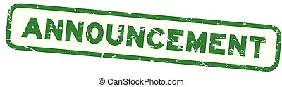 Grunge green announcement wording square rubber seal stamp on white background