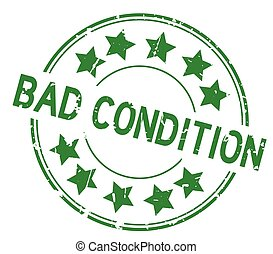 Grunge green bad condition word round rubber seal stamp on white background
