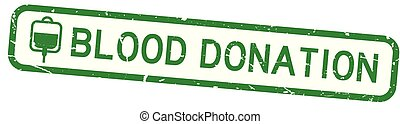 Grunge green blood donation word with blood bag icon square seal stamp on white background