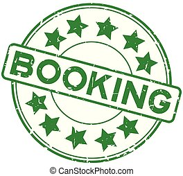 Grunge green booking word with star icon round rubber seal stamp on white background