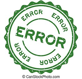 Grunge green error word round rubber seal stamp on white background