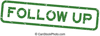 Grunge green follow up word square rubber seal stamp on white background
