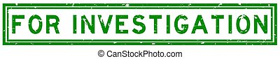 Grunge green for investigation word square rubber seal stamp on white background