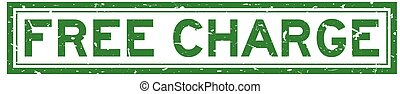 Grunge green free charge word square rubber seal stamp on white background