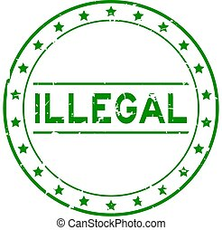 Grunge green illegal word round rubber seal stamp on white background