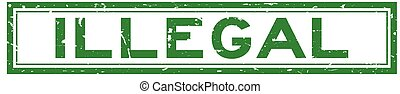 Grunge green illegal word square rubber seal stamp on white background
