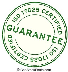 Grunge green iso 17025 certified guarantee word round rubber seal stamp on white background