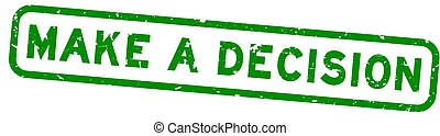 Grunge green make a decision word square rubber seal stamp ...