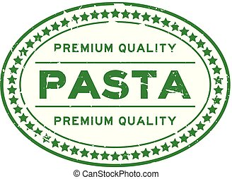 Grunge green premium quality pasta oval rubber seal stamp on white background