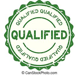 Grunge green qualified round rubber seal stamp on white background