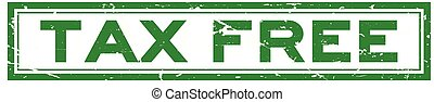 Grunge green tax free word square rubber seal stamp on white background
