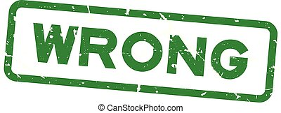 Grunge green wrong wording square rubber seal stamp on white background